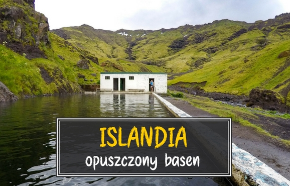 Islandia opuszczony basen Seljavallalaug